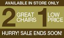 2 Great Chairs 1 Low Price!