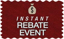 Instant Rebate Event - Big Savings... No Waiting!