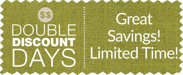 Double Discount Days - Great Savings! Limited Time!