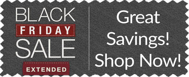 Black Friday Sale Extended - Great Savings! Shop Now!