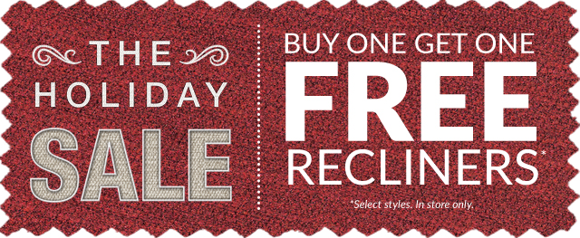 Holiday Sale - Buy One Get One FREE Select Recliners