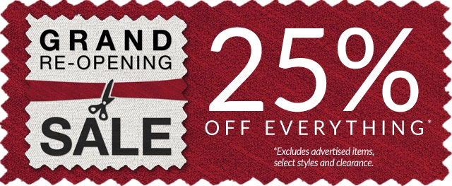 Grand Re-Opening! 25% off Everything!