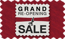 Grand Re-Opening! 30% off Everything!