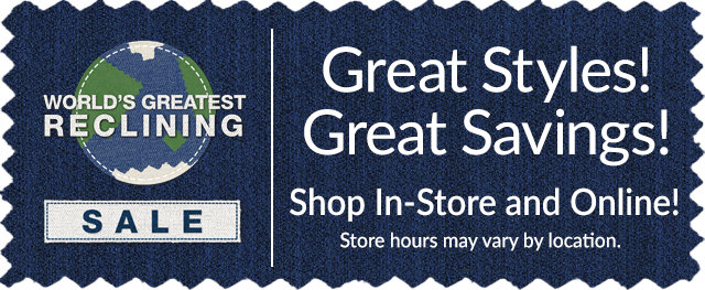 Worlds Greatest Reclining Sale - Limited Time Only!