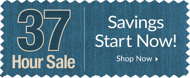 37 Hour Sale - Savings Start Now!
