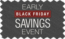 Early Black Friday Savings Event - Shop Early and Save!