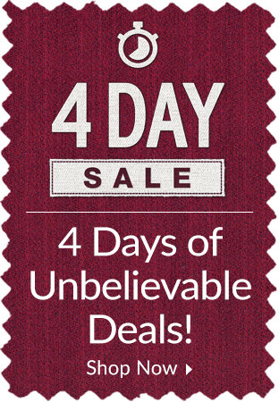 4 Day Sale - 4 Days of Unbelievable Deals!