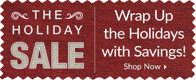 The Holiday Sale - Wrap up the Holiday with Savings!