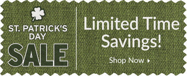 St. Patrick's Day Sale - Limited Time Savings!