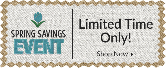 Spring Savings Event - Limited Time Only!