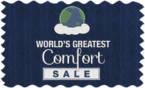 World's Greatest Comfort Sale - Limited Time Only!