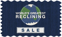 World's Greatest Reclining Sale - Limited Time Only!
