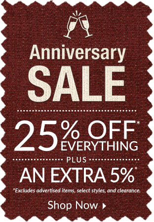 Anniversary Sale - 25 % off plus an extra 5%