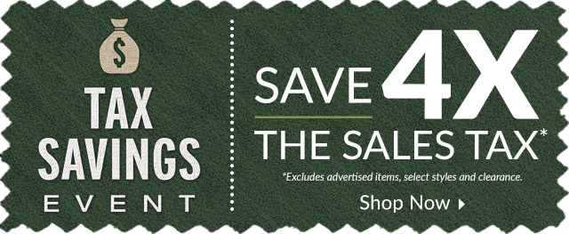 Tax Savings Event - Save 4 times the sales tax!