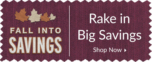 Fall Into Savings - Rake in Big Savings